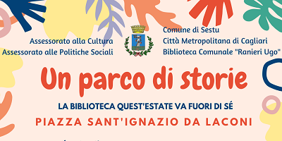 Un parco di storie – Piazza sant'Ignazio da Laconi, 6-13-20 luglio 2021